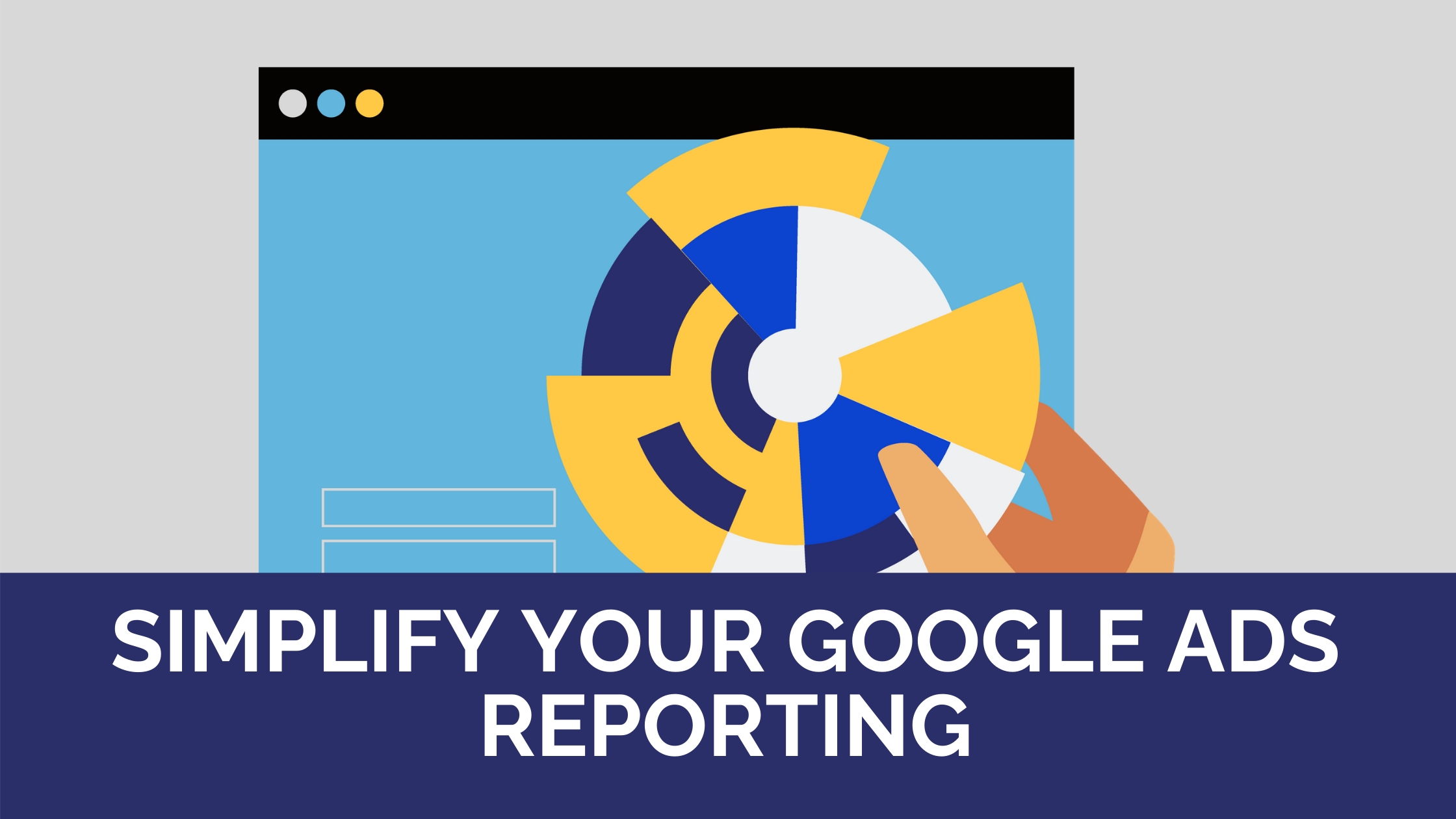 Simplify Your Google Ads Reporting