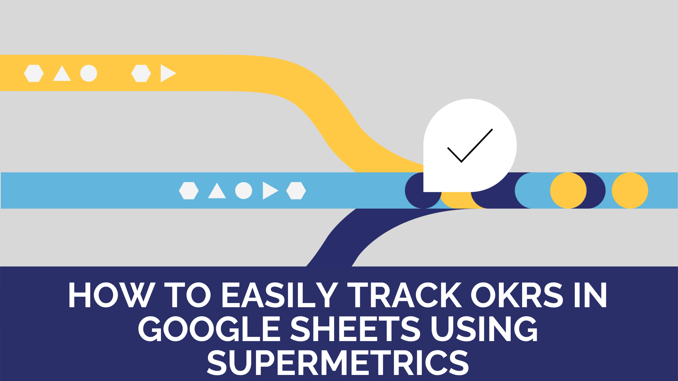 How to easily track OKRs in Google sheets using  Supermetrics