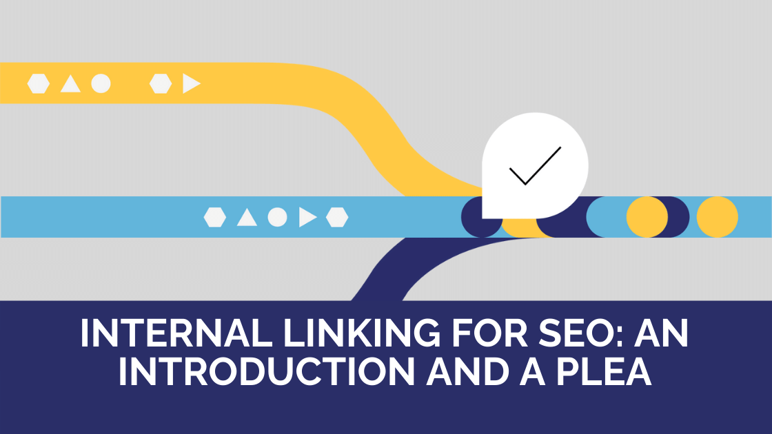 Internal Linking for SEO: An introduction and a plea